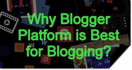 Why blogger platform is best for blogging?