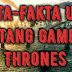Fakta-Fakta Unik Tentang Game of Thrones
