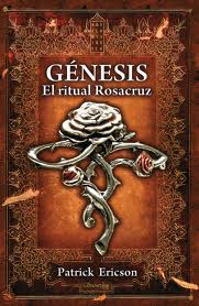 Genesis, El Ritual Rosacruz, Patrick Ericson