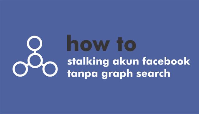 Stalking Akun Facebook Dengan Stalkscan Blogbangdoel
