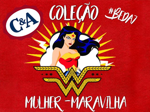#BEDA7 - Coleção Mulher-Maravilha