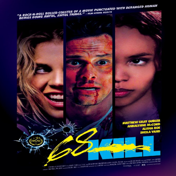 68 Kill, 68 Kill Synopsis, 68 Kill Trailer, 68 Kill Review, Poster 68 Kill