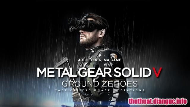 Download game Metal Gear Solid V: Ground Zeroes Việt hóa