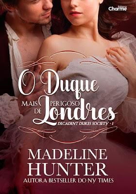 capa-o-duque-mais-perigoso-de-londres-serie-decadent-dukes-society-madeline-hunter-romances-de-epoca-historicos-livros-que-preciso-ler-em-2019-mademoisellelovesbooks