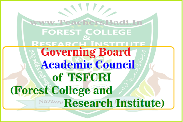 Governing Board, Academic Council,TSFCRI,Forest College and Research Institute