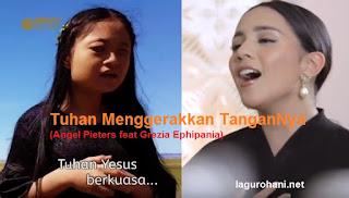 Download Lagu Tuhan Menggerakkan TanganNya (Angel Pieters feat Grezia Ephipania)