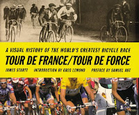Tour de France/Tour de Force: A Visual History of the World's Greatest Bicycle Race (2000) by James Startt
