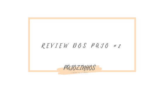 Review dos Pajo #2
