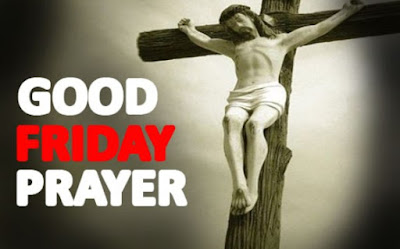 Good Friday 2018 Prayer