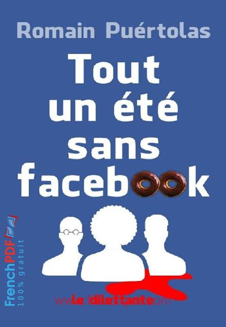 Tout un été sans Facebook de Romain Puértolas