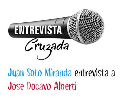 Entrevista cruzada: Juan Soto Miranda entrevista a Jose Docavo Alberto