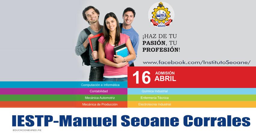 Resultados IESTP - Manuel Seoane Corrales (16 Abril 2017) Ingresantes Examen Admisión