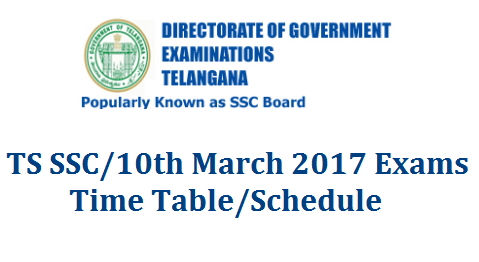 TS SSC/10th Public Examinations March 2017 Time Table Telangana State Board of Examinations Directorate pf Govt Examination DGE Telangana has released Time Table for SSC Common Examinations March 2017 Time Table in Telangana. Board of SSC Telangana State issued Day wise Schedule for SSC March 2017 Examinations in TS Board of Secondary Education Telangana BSE Telangana anounced schedule SSC/10th Class March 2017 Public Examinations ts-ssc-ossc-10th-public-examinations-march-2017-time-table-schedule-download-telangana