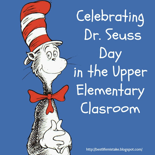 Dr. Seuss Day in the Upper Elementary Classroom