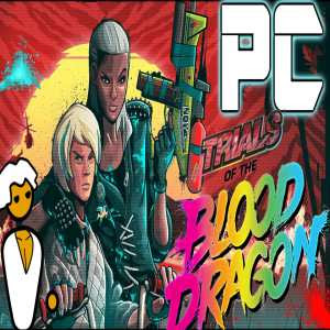 Trials Of Blood Dragon PC Game Free Download