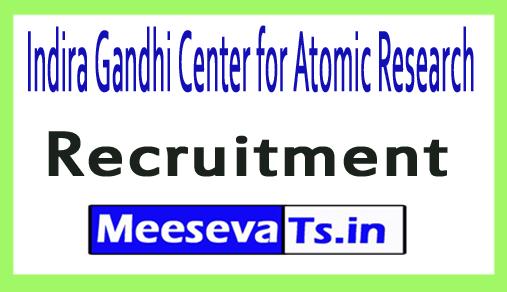 Indira Gandhi Center for Atomic Research IGCAR Recruitment