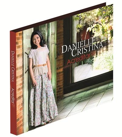 novo cd danielle cristina acreditar