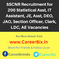 SSCNR Recruitment for 200 Statistical Asst, IT Assistant, JE, Asst, DEO, JAO, Section Officer, Clerk, LDC, AE Vacancies