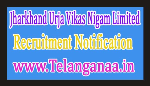 Jharkhand Urja Vikas Nigam LimitedJUVNL Recruitment Notification 2017