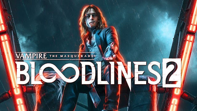 Worship the vampire RPG The farce - Bloodlines 2, is finally coming