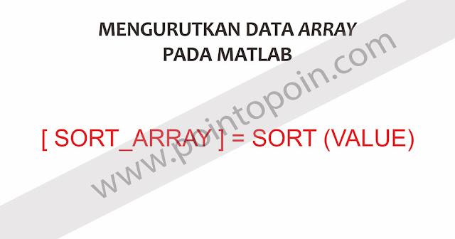 Mengurutkan Data Array Pada MATLAB