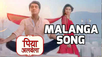 Malanga Re Lyrics - Piya Albela | Akshay Mhatre, Sheen Dass | Zee Tv Serial