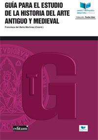 """""""Guía para el estudio de la historia del arte antiguo y medieval"""" - Fuensanta del Baño"""