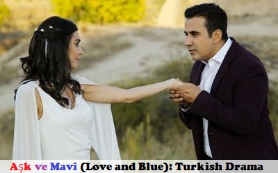 Ask ve Mavi (Love and Blue) Synopsis And Cast: Turkish Drama