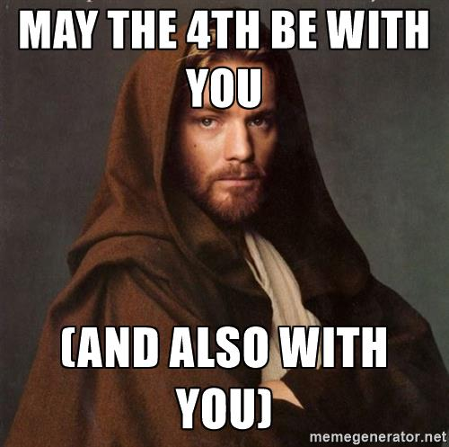 Image result for may the 4th be with you and also with you