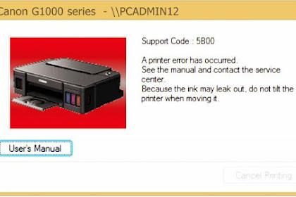 Cara Memperbaiki Printer Canon G1000 Error 5B00