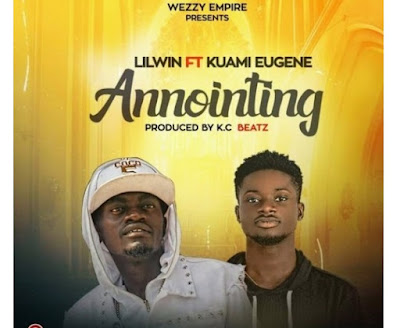 Lil Win ft. Kuami Eugene – Annointing (Mp3 Download)