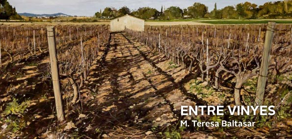 Esguard de Dona - Entre Vinyes, Exposició de Pintura de Maria Teresa Baltasar, Capella de Sant Joan del 17 de març al 16 d'abril