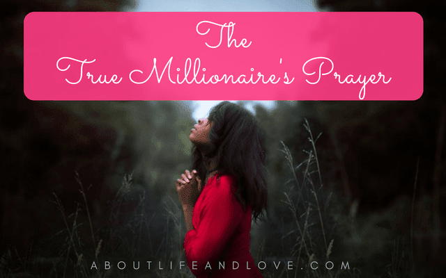 The True Millionaire's Prayer
