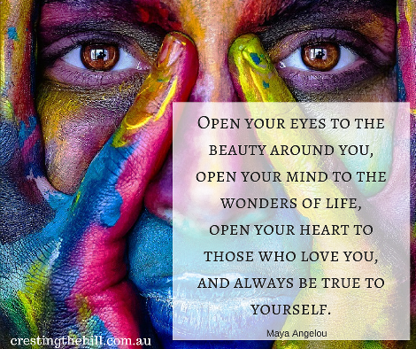 Open your eyes to the beauty around you, open your mind to the wonders of life