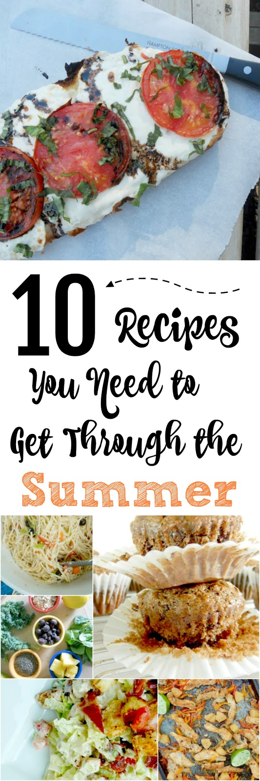 10 Recipes You Need to Get Through the Summer...these 10 meals are easy, delicious and dependable! (sweetandsavoryfood.com)
