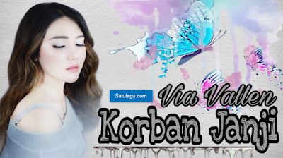 Download Lagu Via Vallen Mp3 Korban Janji Full Single Terbaru Dan Terhits