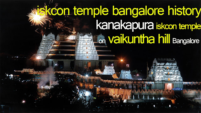Iskcon temple  on vaikuntha hill bangalore