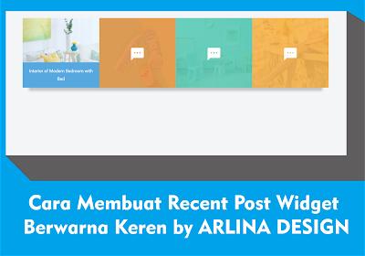 Cara Membuat Recent Post Widget Berwarna Keren by ARLINA DESIGN