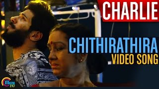 Charlie – Chithirathira Video Song ft Dulquer Salmaan, Kalpana _ Official