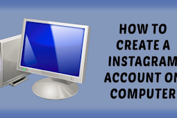 How to Create An Instagram Account On Pc