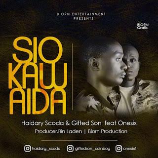 HAIDARY SCODA & GIFTED SON Ft ONESIX - SIO KAWAIDA