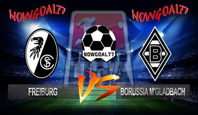 Prediksi Freiburg VS Borussia M'Gladbach 27 Oktober 2018 - Now Goal