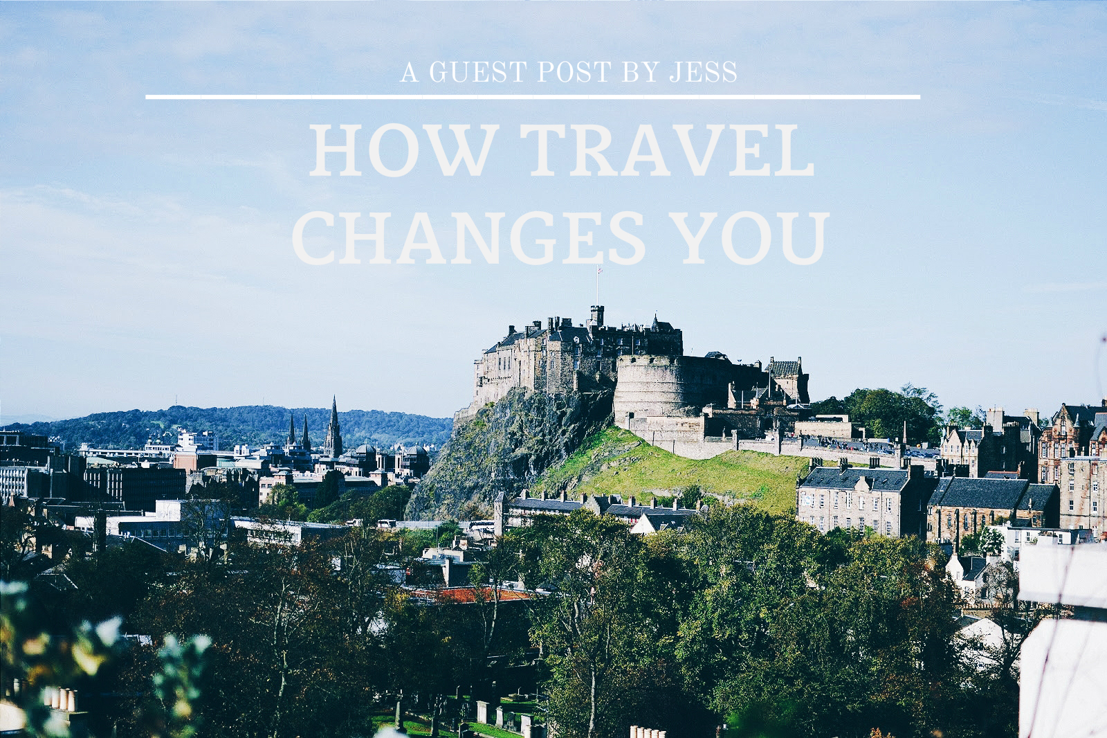 hawwa, etc: HOW TRAVEL CHANGES YOU || guest post