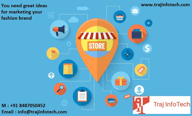 You need great ideas for marketing your fashion brand-Traj infotech