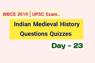 UPSC  Indian Medieval History Questions Quizzes