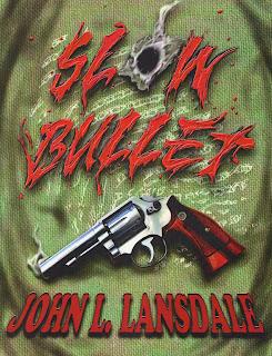 Slow Bullet by John L. Lansdale