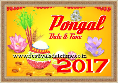 2017 Pongal Festival Date & Time in India, पोंगल त्योहार 2017 तारीख और समय
