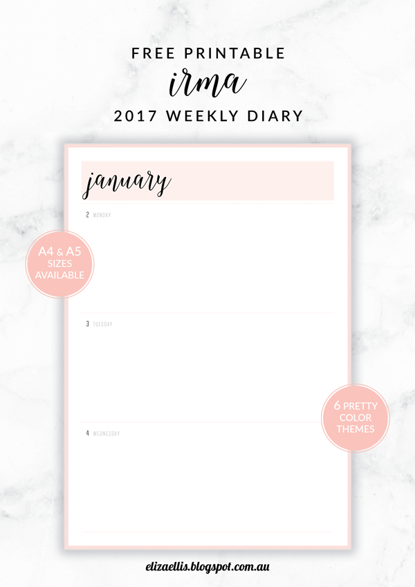 Free Printable Irma 2017 Weekly Diary // Eliza Ellis. Available in 6 colors and in both A4 and A5 sizes. Daily, weekly and monthly diaries, planners and calendars also available.