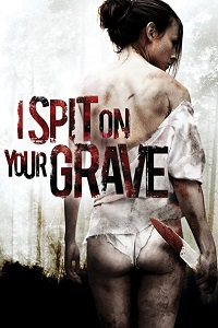 Watch I Spit on Your Grave Online Free in HD