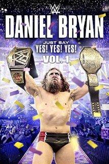Watch Daniel Bryan: Just Say Yes! Yes! Yes! Online Free Putlocker